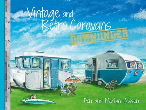Be in to win one of three copies of Vintage and Retro Caravans Downunder, valued at $49.99 each