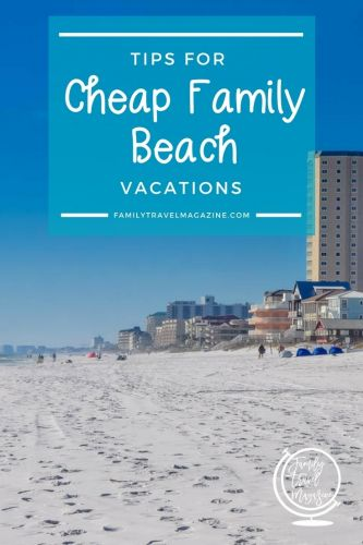Tips for Cheap Family Beach Vacations