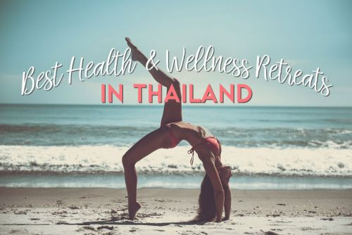 Best Health and Wellness Retreats in Thailand