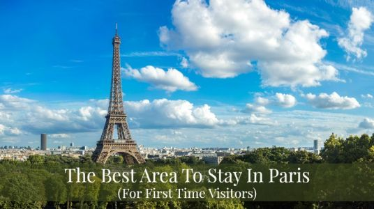 The Best Area To Stay In Paris For First Time Visitors